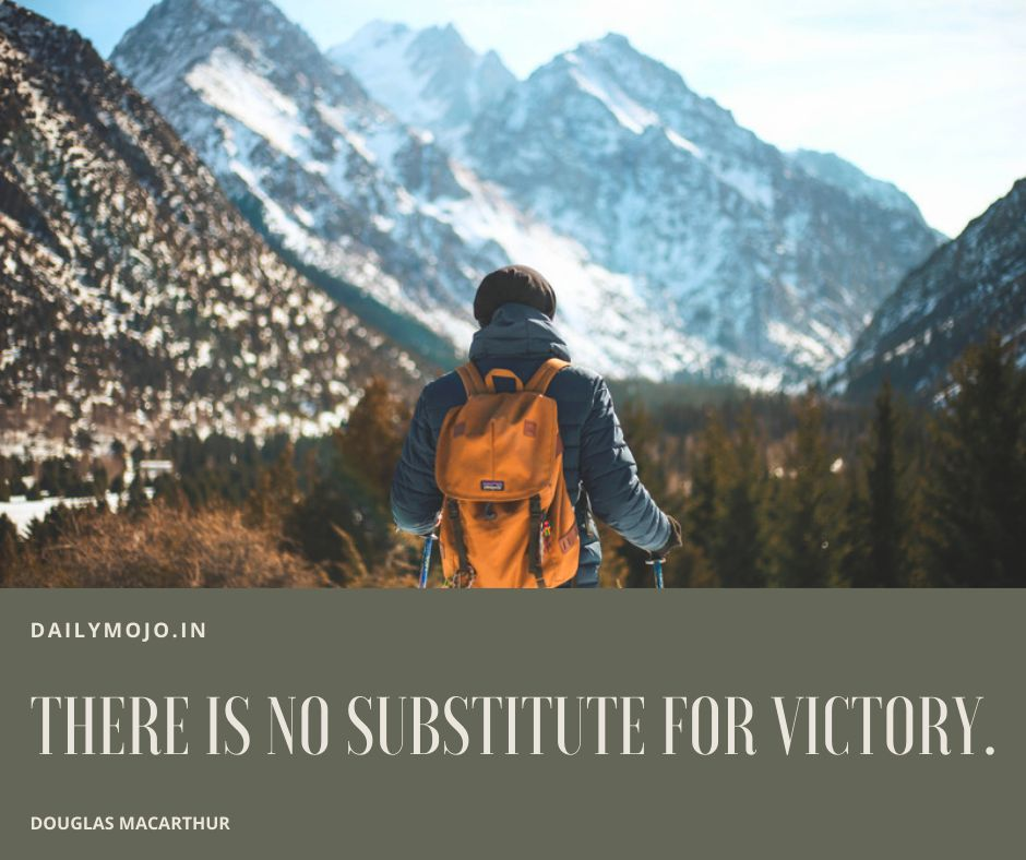 There is no substitute for victory.